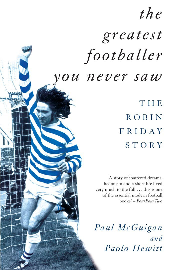 Download The Greatest Footballer You Never Saw: The Robin Friday Story (Mainstream Sport) (English Edition) 