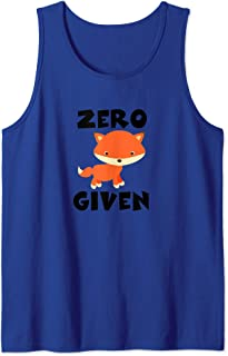 Crude Gifts For Friends Sarcastic Zero Fox Given Tank Top