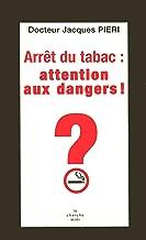Arrêt du tabac, attention danger ! (DOCUMENTS)