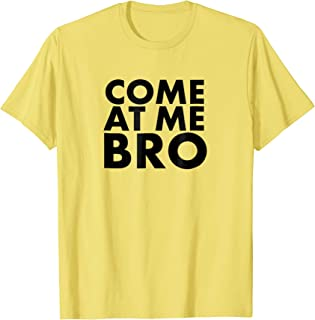 Come At Me Bro Yellow Graphic Novelty T Shirt