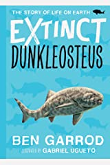 Dunkleosteus (Extinct - The Story of Life on Earth Book 2) Kindle Edition