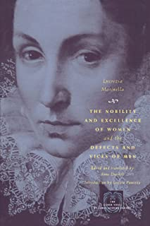 The Nobility and Excellence of Women and the Defects and Vices of Men (The Other Voice in Early Modern Europe)