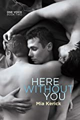 Here Without You (One Voice Book 2) Kindle Edition