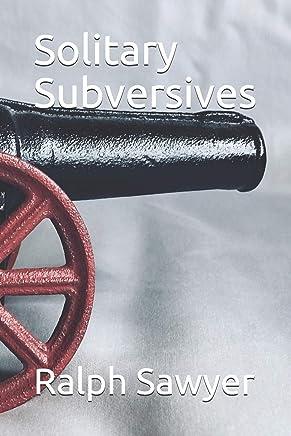 Solitary Subversives