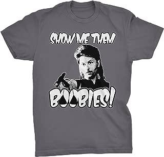 Show Me Them Boobies - Funny T-Shirt