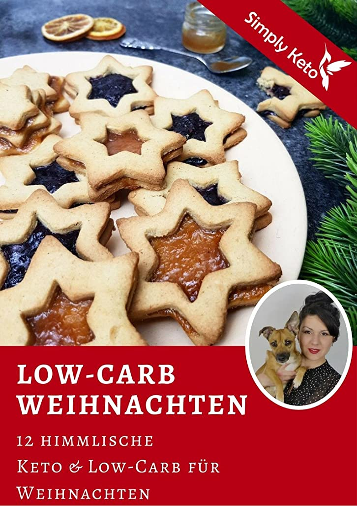 Simply Keto - Low-Carb & Keto Weihnachtsrezepte: 12 wunderbare Weihnachtsrezepte ohne Gluten und ohne Zucker (German Edition)