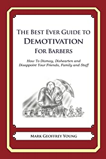 The Best Ever Guide to Demotivation for Barbers