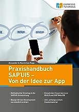 Praxishandbuch SAP UI5 - Von der Idee zur App (German Edition)