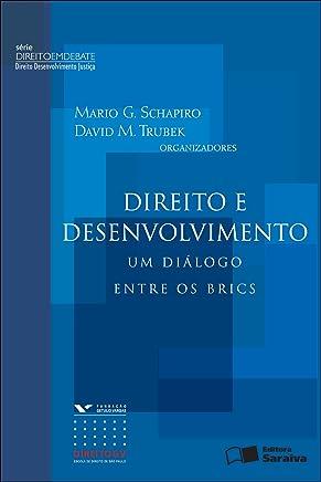 DIREITO E DESENVOLVIMENTO - UM DIÁLOGO ENTRE OS BRICS - SÉRIE DIREITO EM DEBATE - DDJ