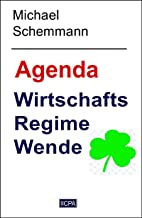 Agenda Wirtschafts Regime Wende (German Edition)