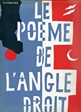 Le Poeme de l'Angle Droit / Poem of the Right Angle (French Edition)