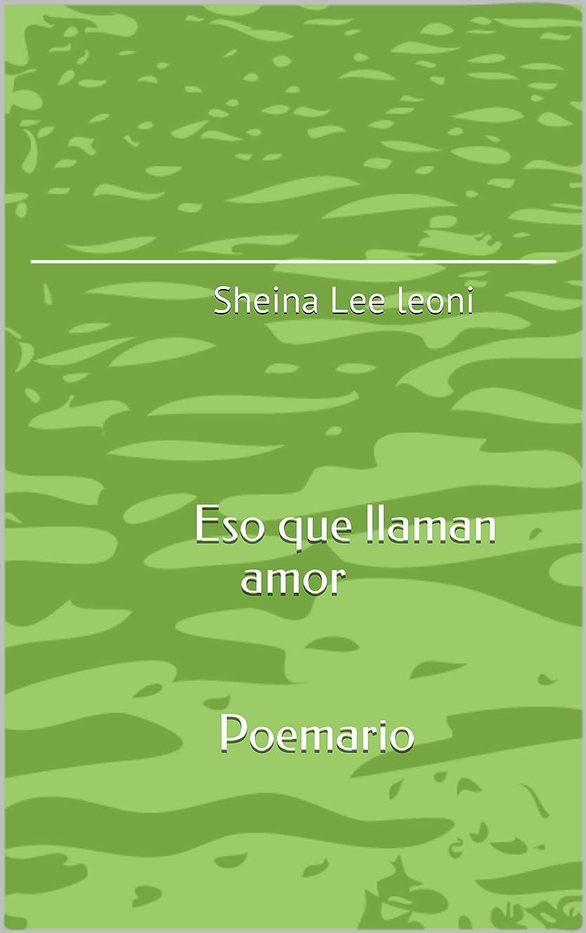 名前で賞ドライブEso que llaman amor:  Sheina Lee leoni (Spanish Edition)