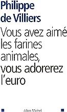 Vous avez aimé les farines animales vous adorerez l'euro