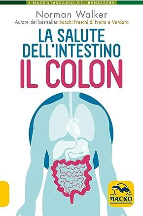 La salute dellintestino. Il colon