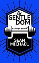 The Gentle Dom (Iron Eagle Gym Book 7)