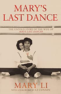 Mary's Last Dance: The untold story of the wife of Mao's Last Dancer