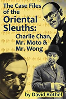 The Case Files of the Oriental Sleuths: Charlie Chan, Mr. Moto, and Mr. Wong