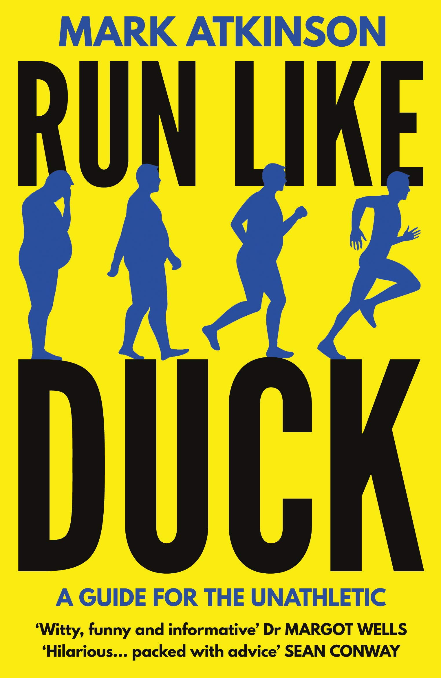 Run Like Duck: A Guide For The Unathletic (English Edition)