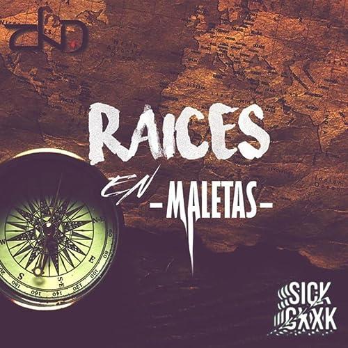 Raíces en Maletas (feat. Sick Gxxk)