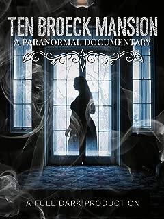 Ten Broeck Mansion: A Full Dark Production