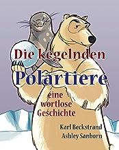 Die kegelnden Polartiere: eine wortlose Geschichte (Stories Without Words) (Volume 1) (German Edition)