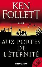 Aux Portes de l'éternité (French Edition)