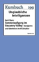 Sonnenaufgang in Uncanny Valley: Navigieren und überleben im KI-Zeitalter (German Edition)