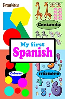 My First Spanish: número 1-10,contando,formas básicas,colores (number 1 -10,counting,basic shapes and colores) (Spanish Edition)