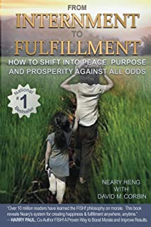 From Internment To Fulfillment: How To Shift Into Peace, Purpose and Prosperity Against All Odds.