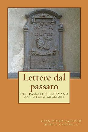 Lettere dal passato: nel passato cercavano un futuro migliore