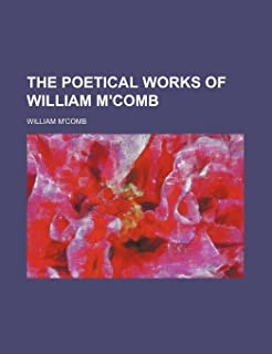 The Poetical Works of William M'Comb