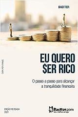 Eu Quero Ser Rico - 2021: Passo a passo para alcançar a Tranquilidade Financeira eBook Kindle