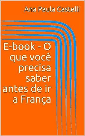 E-book - O que você precisa saber antes de ir a França