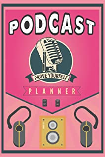Podcast Planner Prove Yourself: This Planner Book could be the perfect podcast equipment for beginners to register their p...