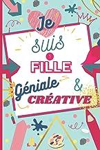 Je suis 1 Fille Géniale et Créative - Bullet Journal Intime - Carnet de Notes, Dessin et Gratitude - Création - Idée Cadea...