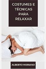 Costumes e Técnicas para Relaxar (AUTO-AJUDA E DESENVOLVIMENTO PESSOAL Livro 10) eBook Kindle