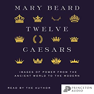 Twelve Caesars: Images of Power from the Ancient World to the Modern (Bollingen Series)