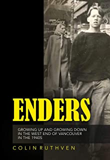 ENDERS: Growing up and growing down in the West End of Vancouver in the 1940s
