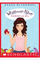 Fairest of All (Whatever After #1) Kindle Edition