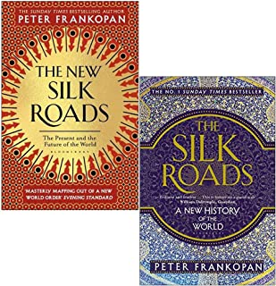 The New Silk Roads The Present and Future of the World & The Silk Roads A New History of the World By Peter Frankopan 2 Bo...