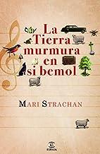 La tierra murmura en si bemol (ESPASA NARRATIVA) (Spanish Edition)