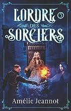L'Ordre des Sorciers: Tome 5 (French Edition)