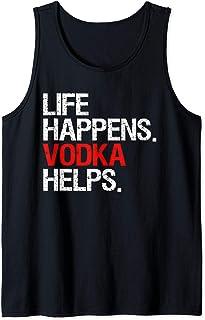 Vodka Gifts For Women Life Happens Vodka Helps Funny Vodka Tank Top