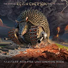 Fanfare For The Uncommon Man: The Official Keith Emerson Tribute Concert (2Cd/2Dvd)