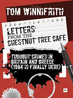 Letters from Chestnut Tree Cafe: Thought crimes in Britain and Greece (1984 is finally here)