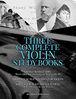 Franz Wohlfahrt Sixty (60) Studies for the Violin Op.45, Hrimaly Scale Studies for Violin, Kreutzer 42 Studies (Etudes) or Caprices for the Violin: ... STUDY BOOKS (Musical Lessons Sheet Music)