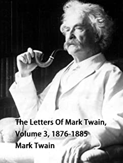 The Letters Of Mark Twain Volume 3 1876-1885 (English Edition)
