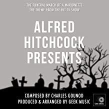 Alfred Hitchcock Presents - Main theme - The Funeral March of a Marionette