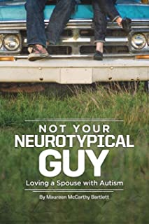 Not Your Neurotypical Guy: Loving Someone with Autism