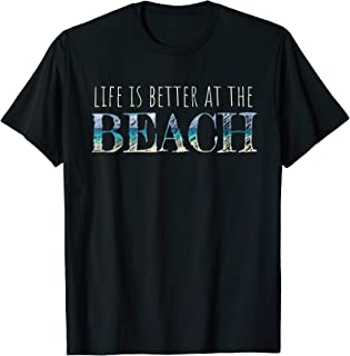 Life is Better at the Beach -Family Beach Vacay Shirt